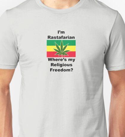 I'm Rasta, Where's my Religious Freedom? Unisex T-Shirt