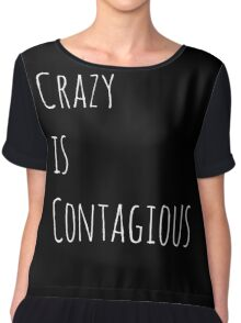 Crazy is Contagious Chiffon Top