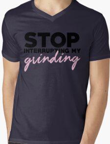 stop interrupting my grinding Mens V-Neck T-Shirt