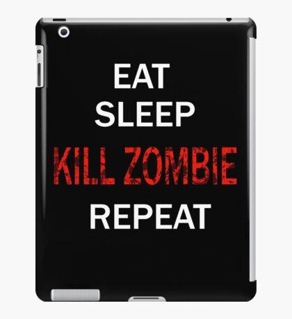 EAT SLEEP KILL ZOMBIE REPEAT iPad Case/Skin