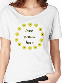 Love Grows Here Women's Relaxed Fit T-Shirt