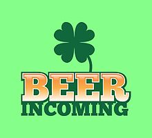 BEER INCOMING with shamrocks in green by jazzydevil