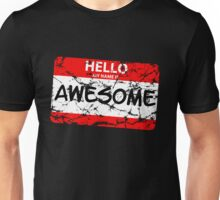 Hello My Name Is Awesome  Unisex T-Shirt