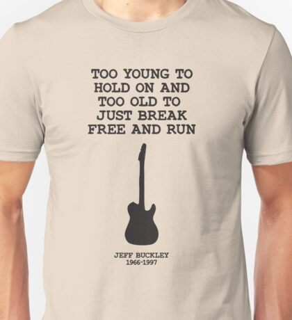Too young to hold on Unisex T-Shirt