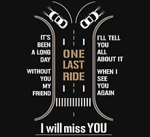 ONE LAST RIDE - FAST AND FURIOUS   Unisex T-Shirt