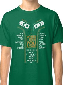 WHEN I SEE YOU AGAIN - PAUL WALKER Classic T-Shirt