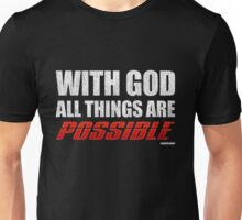 With God All Things Are Possible Unisex T-Shirt