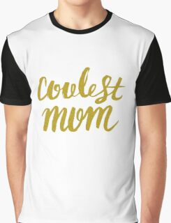 Black & Gold hip selection, for coolest mother Graphic T-Shirt