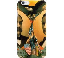 Artist Posters For president Grover Cleveland of New York For vice president Thos A Hendricks of Indiana SS Frizzell 0255 iPhone Case/Skin