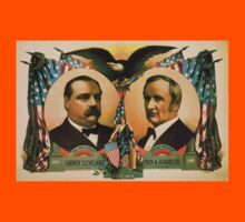 Artist Posters For president Grover Cleveland of New York For vice president Thos A Hendricks of Indiana SS Frizzell 0255 Kids Tee
