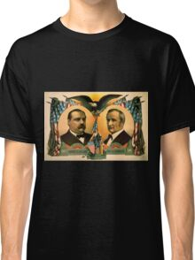 Artist Posters For president Grover Cleveland of New York For vice president Thos A Hendricks of Indiana SS Frizzell 0255 Classic T-Shirt