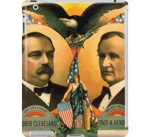 Artist Posters For president Grover Cleveland of New York For vice president Thos A Hendricks of Indiana SS Frizzell 0255 iPad Case/Skin