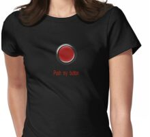 Push My Button T-Shirt - Don't Press The Buttons Sticker Womens Fitted T-Shirt