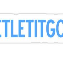 #LetLetItGoGo Sticker