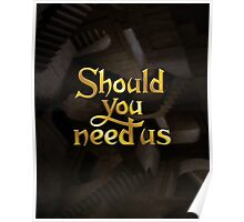 Should you need us Poster