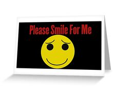 Please Smile For Me Greeting Card