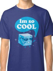 im so cool Classic T-Shirt
