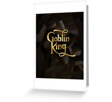 Goblin King Greeting Card