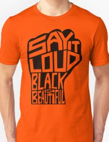 SAY IT LOUD: Black is Beautiful T-Shirt