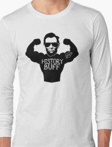 Funny History Buff Long Sleeve T-Shirt