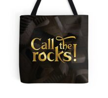 Call the rocks! Tote Bag
