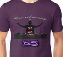 Never underestimate the OLD MAN DJ Unisex T-Shirt