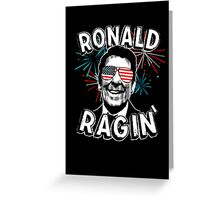 Ronald Ragin' Greeting Card