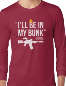 In My Bunk (white letters) Long Sleeve T-Shirt