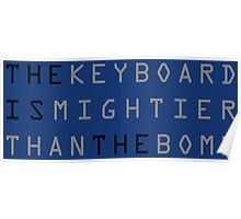 The keyboard is mightier than the bomb. Poster