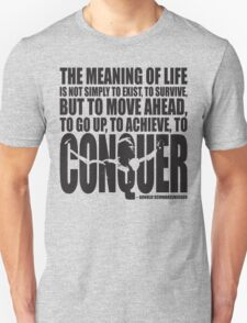 Meaning of Life (CONQUER Arnold Iconic Black) Unisex T-Shirt
