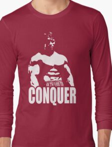 CONQUER (Arnold Standing) Long Sleeve T-Shirt