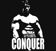 CONQUER (Arnold Standing) Unisex T-Shirt