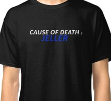 Cause of death : Jeller Classic T-Shirt