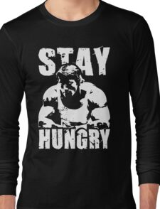 Stay Hungry Long Sleeve T-Shirt