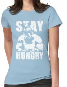 Stay Hungry Womens Fitted T-Shirt
