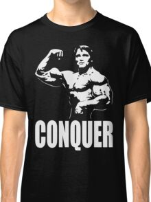 CONQUER (Arnold Single Bicep Flex) Classic T-Shirt