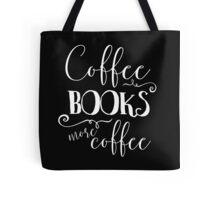 Coffee, Books, and More Coffee + WB Tote Bag