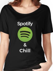 Spotify and chill Women's Relaxed Fit T-Shirt