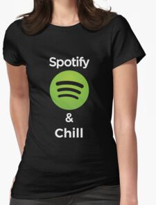 Spotify and chill Womens Fitted T-Shirt