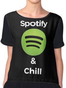 Spotify and chill Chiffon Top
