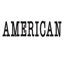 AMERICAN, America, United Staes of America, Patriot, Typewriter font, Pure & Simple Photographic Print