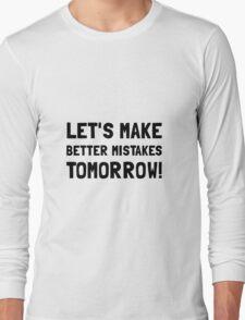 Better Mistakes Long Sleeve T-Shirt