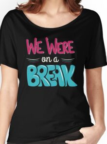 Friends - We were on a Break Women's Relaxed Fit T-Shirt