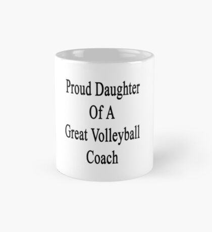 Proud Daughter Of A Great Volleyball Coach  Mug