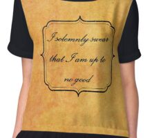 I solemnly swear that I am up to no good Chiffon Top