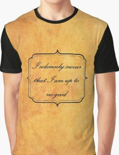 I solemnly swear that I am up to no good Graphic T-Shirt