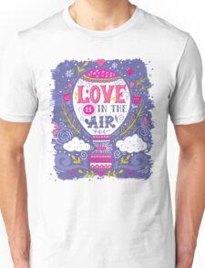 Love is in the air   Hot air balloon Unisex T-Shirt