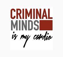 Criminal Minds is my cardio Unisex T-Shirt