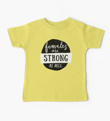 Females Are Strong As Hell   Blue Baby Tee
