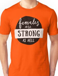 Females Are Strong As Hell   Blue Unisex T-Shirt
